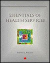 Essentials Of Health Services - Stephen J. Williams