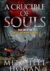 A Crucible of Souls - Mitchell Hogan