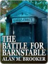 The Battle For Barnstable - Alan Brooker
