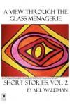 A View Through the Glass Menagerie - Mel Waldman