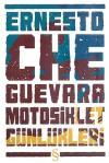 Motosiklet Günlükleri - Ernesto Guevara, Osman Akınhay, Adil Baktıaya