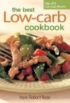 The Best Low-Carb Cookbook - Robert Rose