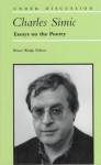 Charles Simic: Essays on the Poetry - Bruce Weigl
