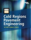 Cold Regions Pavement Engineering - Guy Dore, Hannele Zubeck