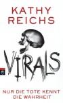 VIRALS - Nur die Tote kennt die Wahrheit (Virals. Die Tory-Brennan-Romane 2) - Kathy Reichs, Knut Krüger