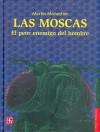 Las Moscas: El Peor Enemigo Del Hombre - Wolfgang Iser