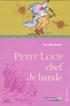 Petit Loup Chef De Bande - Ian Whybrow, Tony Ross