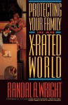 Protecting Your Family in an X-Rated World - Randal A. Wright