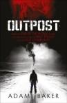 Outpost - Adam Baker