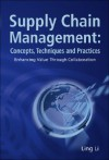 Supply Chain Management: Concepts, Techniques and Practices: Enhancing the Value Through Collaboration - Ling Li
