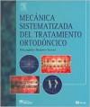 Mecanica Sistematizada Del Tratamiento Ortodontico (Spanish Edition) - Richard P. McLaughlin