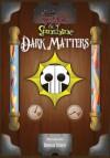 Fear and Sunshine: Dark Matters - Donovan Harold Scherer