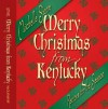 Merry Christmas from Kentucky: Recipes for the Season - Michelle Stone