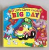 Little Clown Car's Big Day [With Attached 3-D Vinyl Figure] - Mary Grace Eubank