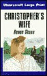 Christopher's Wife - Renee Shann