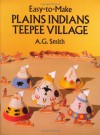 Easy-to-Make Plains Indians Teepee Village (Dover Children's Activity Books) by A. G. Smith (1990-03-01) - A. G. Smith