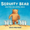 Scruffy Bear and the Six White Mice - Chris Wormell