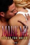Make Me (hawkeye, #3) - Sierra Cartwright