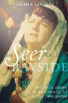 The Seer of Bayside: Veronica Lueken and the Struggle to Define Catholicism - Joseph P. Laycock
