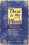 THESE IS MY WORDS: THE DIARY OF SARAH AGNES PRINE - Nancy E. Turner