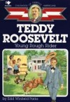 Teddy Roosevelt: Young Rough Rider - Edd Winfield Parks