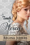 A Touch of Mercy (Realm Series) - Regina Jeffers