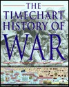 The Timechart History of War - David G. Chandler