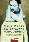 la ragazza porcospino - Katja Rohde, L. Corradini Caspani