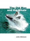 The Old Man and the Whale - John C. Atkinson