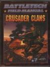 Battletech Field Manual: Crusader Clans - FASA Corporation