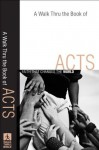 Walk Thru the Book of Acts, A (Walk Thru the Bible Discussion Guides): Faith That Changes the World - Walk Thru the Bible