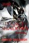 A Dance of Shadows: Book 4 of Shadowdance - David Dalglish