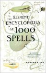 Element Encyclopedia of 1000 Spells - Judika Illes