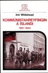 Kommúnistahreyfingin á Íslandi: 1921-1934 - Þór Whitehead