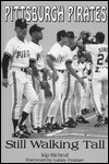 Pittsburgh Pirates: Still Walking Tall - Kip Richeal