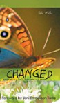 Changed: Experiencing God's Transforming Power - BILL MILLS