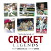 The Little Book of Cricket Legends - Ralph Dellor, Stephen Lamb