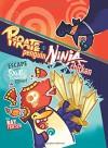 Pirate Penguin vs Ninja Chicken Volume 2: Escape From Skull-Fragment Island! - Ray Friesen, Ray Friesen