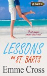 LESSONS ON ST. BARTS a summer romance beach read (St. Barts Romance Books Series Book 2) - EMME CROSS