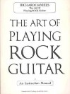 The Art of Playing Rock Guitar - Richard Daniels