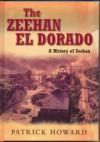 The Zeehan El Dorado: A History Of Zeehan - Patrick Howard, Carl Harrison-Ford