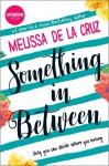 Something in Between - Melissa  de la Cruz