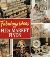 Fabulous Ideas for Flea Market Finds (Memories in the Making Series) - Leisure Arts, Oxmoor House