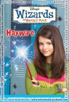 Wizard of Waverly Places #2 : HAYWIRE - Beth Beechwood
