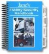 Jane's Facility Security Handbook - Christopher Kozlow, John Sullivan