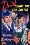 Death Sends for the Doctor - George Bellairs