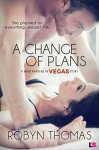 A Change of Plans (Entangled Lovestruck) (What happens in Vegas) - Robyn Thomas