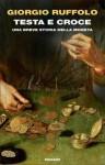 Testa e croce. Una breve storia della moneta - Giorgio Ruffolo