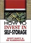 How To Invest In Self-Storage - Scott Duffy, R.K. Kliebenstein, Poppy Behrens