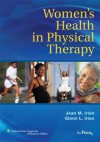 Women's Health in Physical Therapy: Principle and Practices for Rehab Professionals (Point (Lippincott Williams & Wilkins)) - Jean M. Irion, Glenn L. Irion